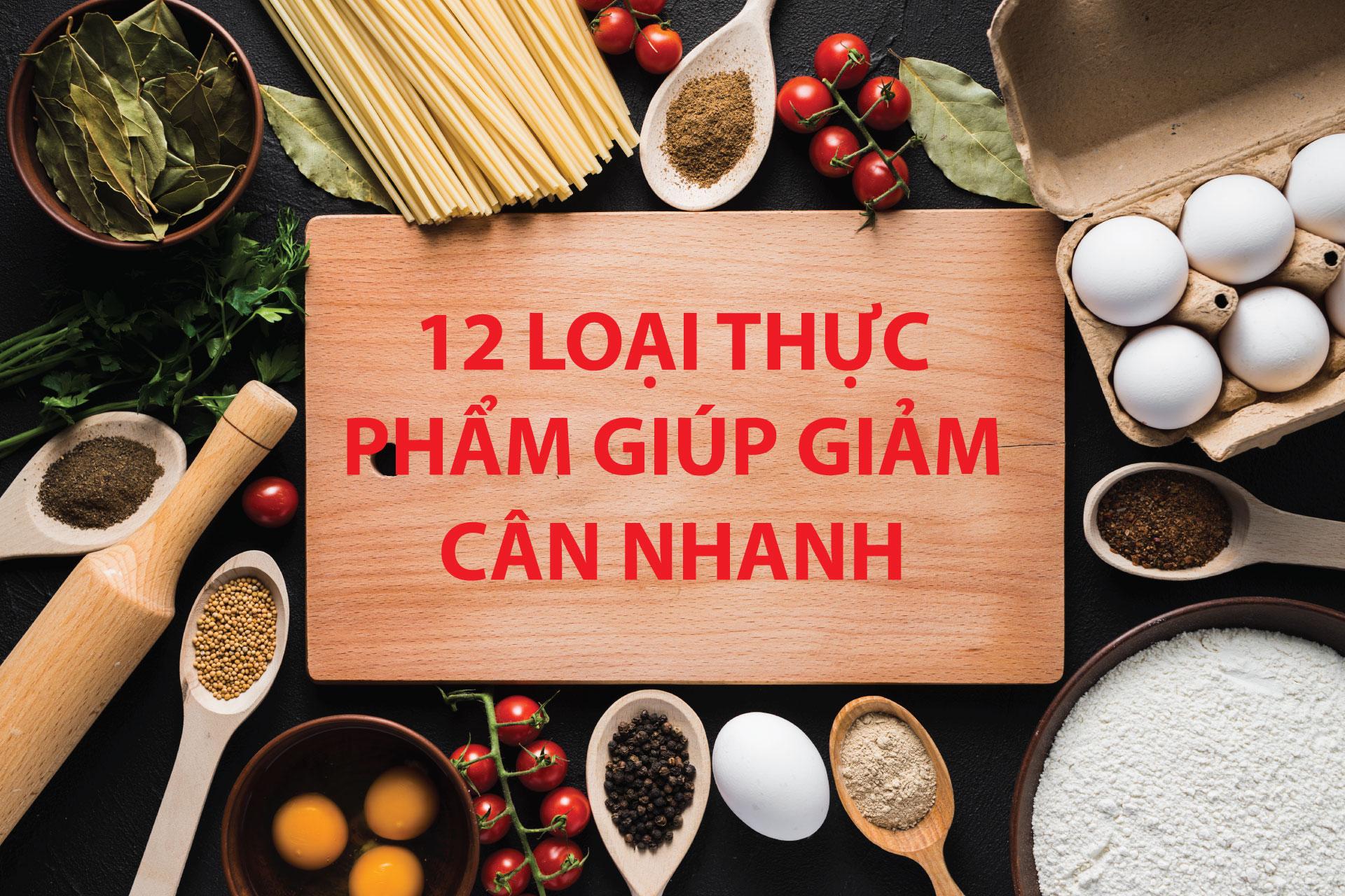 12-loai-thuc-pham-giup-giam-can-nhanh
